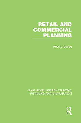 Retail and Commercial Planning - Routledge Library Editions: Retailing and Distribution (Paperback)