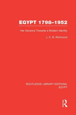 Egypt, 1798-1952: Her Advance Towards a Modern Identity - Routledge Library Editions: Egypt (Paperback)