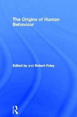 The Origins of Human Behaviour - One World Archaeology (Paperback)