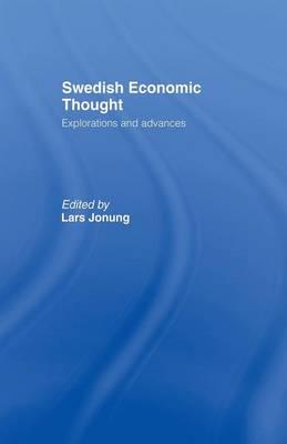 Swedish Economic Thought: Explorations and Advances (Paperback)