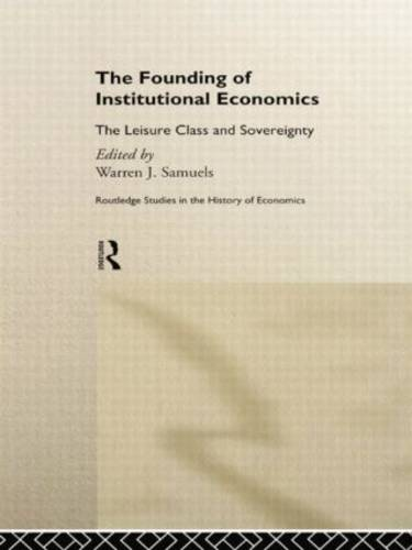 The Founding of Institutional Economics - Routledge Studies in the History of Economics (Paperback)