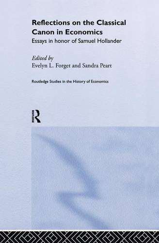 Reflections on the Classical Canon in Economics: Essays in Honour of Samuel Hollander - Routledge Studies in the History of Economics (Paperback)
