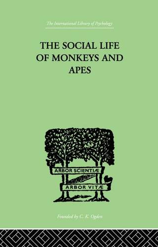 The Social Life Of Monkeys And Apes (Paperback)