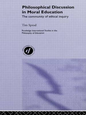 Philosophical Discussion in Moral Education: The Community of Ethical Inquiry - Routledge International Studies in the Philosophy of Education (Paperback)
