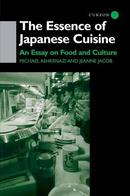 The Essence of Japanese Cuisine: An Essay on Food and Culture (Paperback)