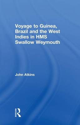 Voyage to Guinea, Brazil and the West Indies in HMS Swallow and Weymouth (Paperback)