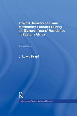 Travels, Researches and Missionary Labours During an Eighteen Years' Residence in Eastern Africa (Paperback)