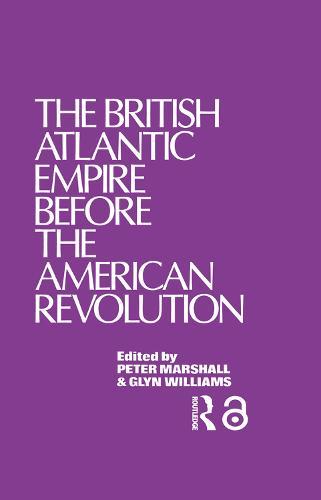 The British Atlantic Empire Before the American Revolution (Paperback)