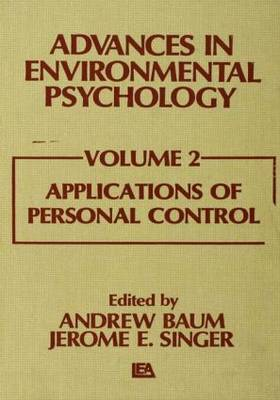 Advances in Environmental Psychology: Applications of Personal Control Volume 2 (Paperback)