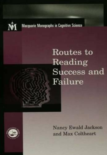 Routes To Reading Success and Failure: Toward an Integrated Cognitive Psychology of Atypical Reading - Macquarie Monographs in Cognitive Science (Paperback)