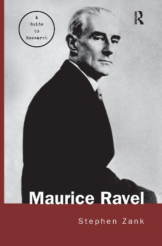 Maurice Ravel: A Guide to Research - Routledge Music Bibliographies (Paperback)