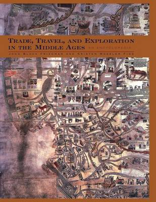Trade, Travel, and Exploration in the Middle Ages: An Encyclopedia - Routledge Encyclopedias of the Middle Ages (Paperback)