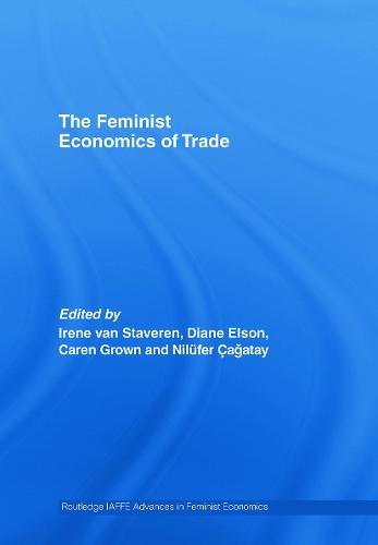 The Feminist Economics of Trade - Routledge IAFFE Advances in Feminist Economics (Hardback)