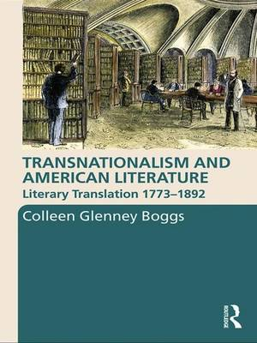 Transnationalism and American Literature - Routledge Transnational Perspectives on American Literature v. 7 (Hardback)