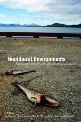 Neoliberal Environments: False Promises and Unnatural Consequences (Paperback)