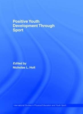 Positive Youth Development Through Sport (Hardback)