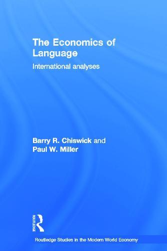 The Economics of Language: International Analyses - Routledge Studies in the Modern World Economy (Hardback)