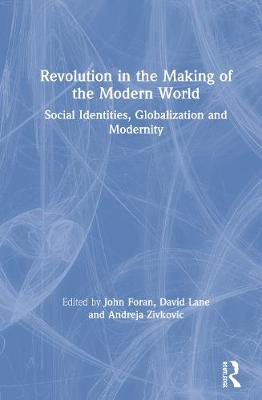 Revolution in the Making of the Modern World: Social Identities, Globalization and Modernity (Hardback)