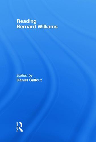 Reading Bernard Williams (Hardback)