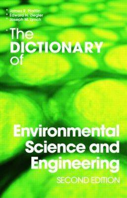 The Dictionary of Environmental Science and Engineering - Routledge Dictionaries v. 3 (Paperback)