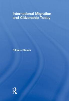 International Migration and Citizenship Today (Hardback)
