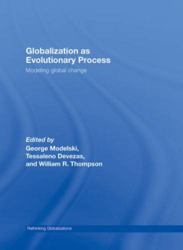 Globalization as Evolutionary Process: Modeling Global Change - Rethinking Globalizations (Hardback)