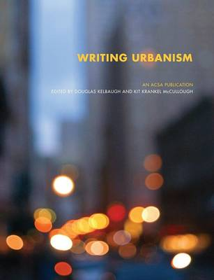 Writing Urbanism: A Design Reader - The ACSA Architectural Education Series (Paperback)