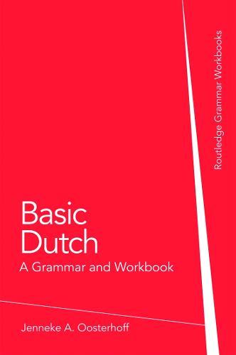 Basic Dutch: A Grammar and Workbook - Grammar Workbooks (Paperback)