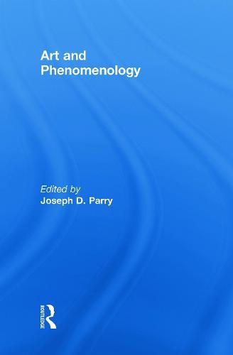 Art and Phenomenology (Hardback)