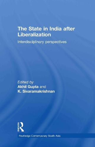 The State in India after Liberalization: Interdisciplinary Perspectives (Hardback)