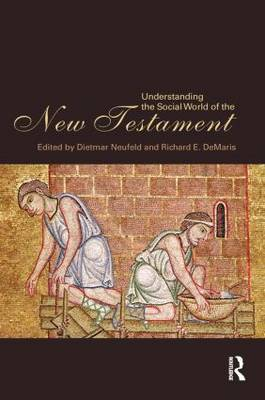 Understanding the Social World of the New Testament (Hardback)