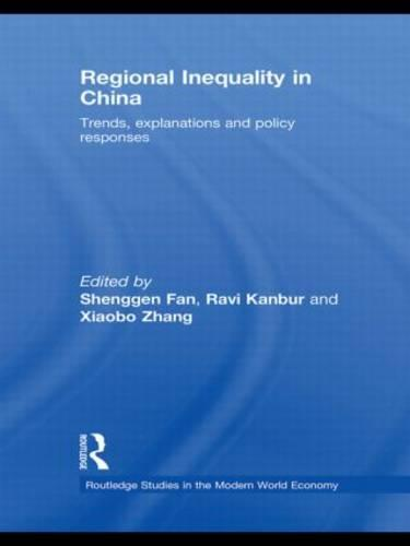 Regional Inequality in China: Trends, Explanations and Policy Responses - Routledge Studies in the Modern World Economy (Hardback)
