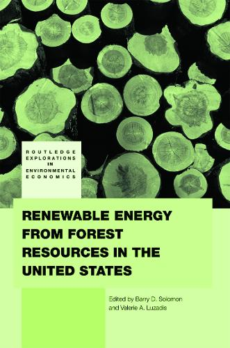 Renewable Energy from Forest Resources in the United States - Routledge Explorations in Environmental Economics (Hardback)