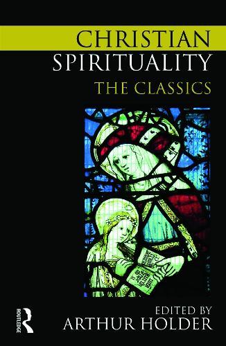 Christian Spirituality: The Classics (Paperback)