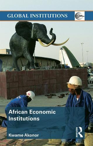 African Economic Institutions - Global Institutions (Hardback)