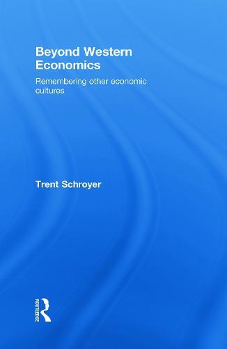 Beyond Western Economics: Remembering Other Economic Cultures (Hardback)