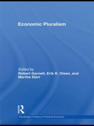 Economic Pluralism - Routledge Frontiers of Political Economy v. 122 (Hardback)