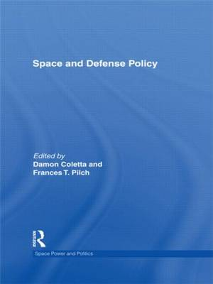 Space and Defense Policy - Space Power and Politics (Hardback)