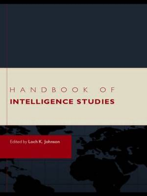 Handbook of Intelligence Studies (Paperback)