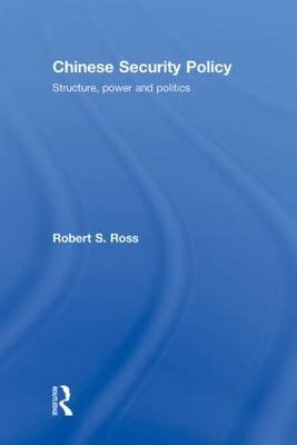 Chinese Security Policy: Structure, Power and Politics (Hardback)