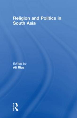 Religion and Politics in South Asia (Hardback)