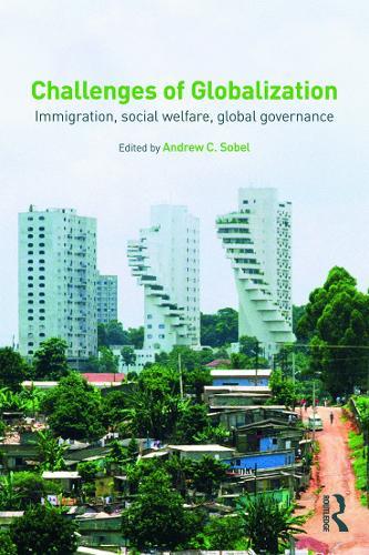 Challenges of Globalization: Immigration, Social Welfare, Global Governance (Paperback)
