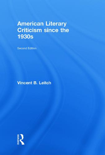 American Literary Criticism Since the 1930s (Hardback)