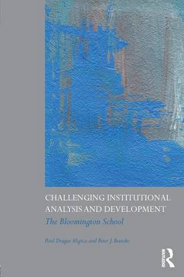 Challenging Institutional Analysis and Development: The Bloomington School (Paperback)