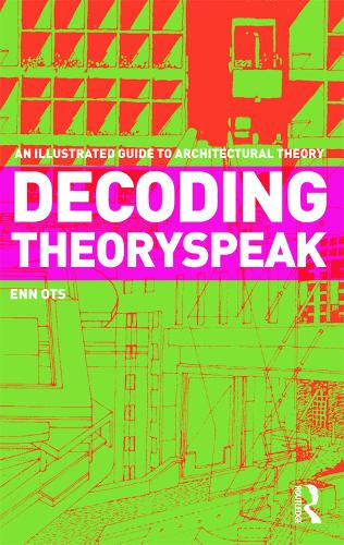 Decoding Theoryspeak: An Illustrated Guide to Architectural Theory (Paperback)