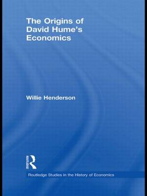 The Origins of David Hume's Economics - Routledge Studies in the History of Economics (Hardback)