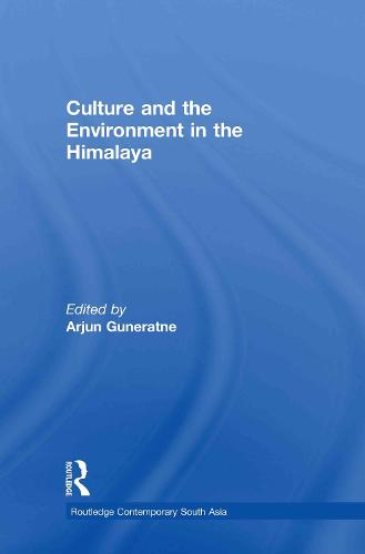 Culture and the Environment in the Himalaya (Hardback)