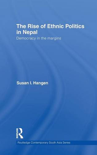 The Rise of Ethnic Politics in Nepal: Democracy in the Margins - Routledge Contemporary South Asia Series (Hardback)