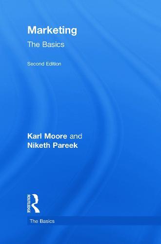 Marketing: The Basics - The Basics (Hardback)