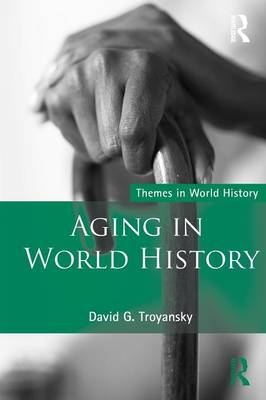 Aging in World History - Themes in World History (Paperback)